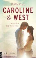 Caroline & West - Lass mich nie mehr los (eBook, ePUB)