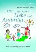 Eltern zwischen Liebe und Autorität (eBook, ePUB)