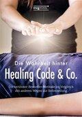 Die Wahrheit hinter Healing Code & Co. (eBook, ePUB)