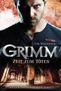 Grimm 3: Zeit zum Töten (eBook, ePUB)