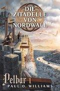 Pelbar-Zyklus (1 von 7): Die Zitadelle von Nordwall (eBook, ePUB)