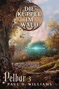 Pelbar-Zyklus (3 von 7): Die Kuppel im Wald (eBook, ePUB)