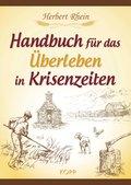 Handbuch für das Überleben in Krisenzeiten (eBook, ePUB)