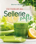 Die Heilkraft des Selleriesafts (eBook, ePUB)