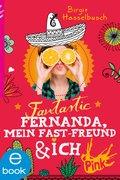 Fantastic Fernanda, mein Fast-Freund und ich (eBook, ePUB)