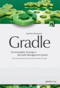 Gradle - Ein kompakter Einstieg in modernes Build-Management