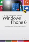 Windows Phone 8 - Grundlagen und Praxis der App-Entwicklung