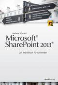 Microsoft® Sharepoint 2013® - Das Praxisbuch für Anwender