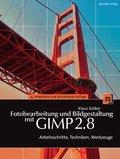 Fotobearbeitung und Bildgestaltung mit GIMP 2.8 (eBook, PDF)