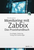 Monitoring mit Zabbix: Das Praxishandbuch (eBook, )
