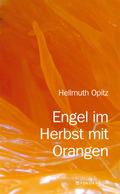 Engel im Herbst mit Orangen. Gedichte