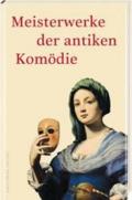 Meisterwerke der antiken Komödie