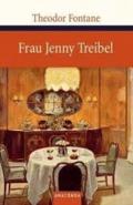 Frau Jenny Treibel oder 'Wo sich Herz zum Herzen find't'