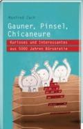 Gauner, Pinsel, Chicaneure