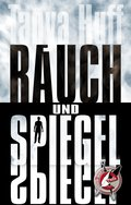 Rauch und Spiegel (eBook, ePUB)