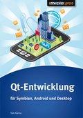 Qt-Entwicklung für Symbian, Android und Desktop (eBook, )