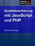 Qualitätssicherung mit JavaScript und PHP (eBook, ePUB)