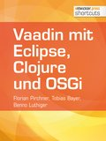 Vaadin mit Eclipse, Clojure und OSGi (eBook, ePUB)