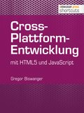 Cross-Plattform-Entwicklung mit HTML und JavaScript (eBook, )