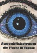 Augenblickstraum - Die Flucht in Trance (eBook, PDF)
