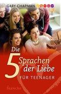Die fünf Sprachen der Liebe für Teenager (eBook, ePUB)