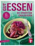 Gut essen bei erhöhtem Cholesterin (eBook, PDF)