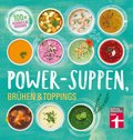 Power-Suppen, Brühen & Toppings (eBook, PDF)