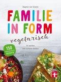 Familie in Form - vegetarisch (eBook, ePUB)