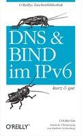 DNS und Bind im IPv6 kurz & gut (eBook, )