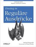 Einstieg in Reguläre Ausdrücke (eBook, )
