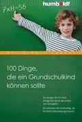 100 Dinge, die ein Grundschulkind können sollte (eBook, PDF)