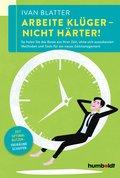 Arbeite klüger - nicht härter! (eBook, PDF)