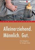 Alleinerziehend. Männlich. Gut. (eBook, PDF)