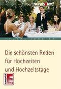 Die schönsten Reden für Hochzeiten und Hochzeitstage. (eBook, ePUB)