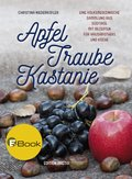 Apfel, Traube, Kastanie (eBook, ePUB)