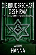 Die Bruderschaft Des Hiram: Ezechiels Tempelprophezeiung (eBook, ePUB)