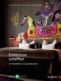 Erlebnisse schaffen in Hotellerie und Gastronomie (eBook, ePUB)