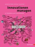 Innovationen managen in Hotellerie und Gastronomie (eBook, ePUB)