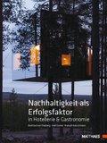 Nachhaltigkeit als Erfolgsfaktor in Hotellerie & Gastronomie (eBook, ePUB)
