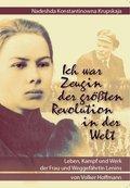 Nadeshda Konstantinowna Krupskaja - Ich war Zeugin der größten Revolution in der Welt (eBook, ePUB)