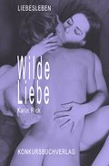 Wilde Liebe (eBook, ePUB)