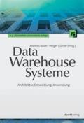 Data-Warehouse-Systeme - Architektur, Entwicklung, Anwendung