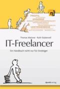 IT-Freelancer - Ein Handbuch nicht nur für Einsteiger