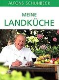 Alfons Schubeck - Meine Landküche