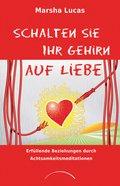 Schalten Sie Ihr Gehirn auf Liebe (eBook, ePUB)