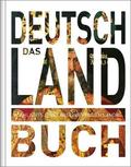 Das Deutschland Buch - Highlights eines faszinierenden Landes
