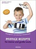 Pfiffige Rezepte für kleine und große Leute (eBook, ePUB)
