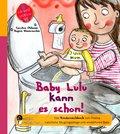 Baby Lulu kann es schon! Das Kindersachbuch zum Thema natürliche Säuglingspflege und windelfreies Baby (eBook, ePUB)