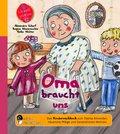 Oma braucht uns - Das Kindersachbuch zum Thema Altwerden, häusliche Pflege und Generationen-Wohnen (eBook, ePUB)