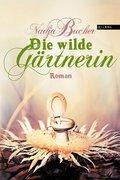 Die wilde Gärtnerin (eBook, ePUB)